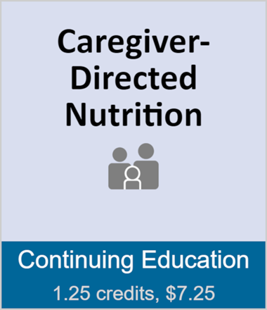 Caregiver-Directed Nutrition (full course)
