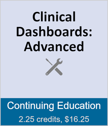 Clinical Dashboards: Advanced (full course)